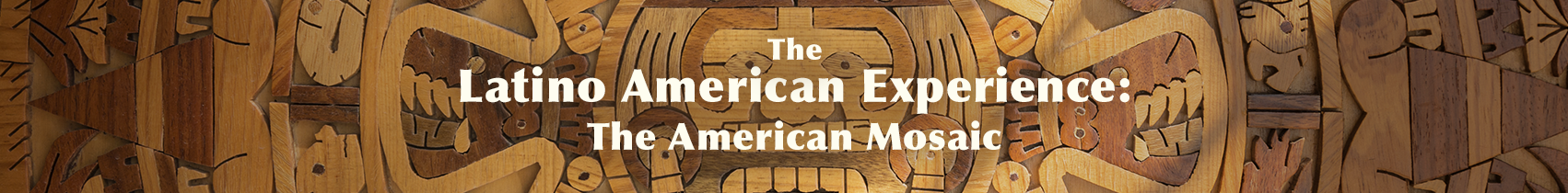 ABC-CLIO Solutions - The American Mosaic: The Latino American Experience